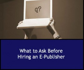 What to Ask Before Hiring an E-Publisher