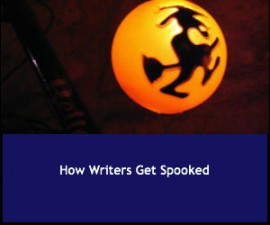 How Writers Get Spooked
