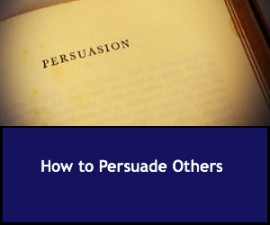 How to Persuade Others