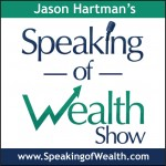Jason Hartman's 'Speaking of Wealth Show'