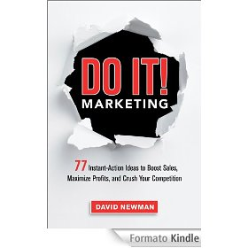 Do It! Marketing: 77 Instant-Action Ideas to Boost Sales, Maximize Profits, and Crush Your Competition by David Newman