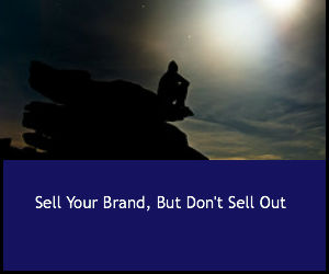 Sell Your Brand But Don't Sell Out