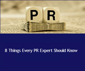 8 Things Every PR Expert Should Know