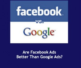 Are Facebook Ads Better Than Google Ads
